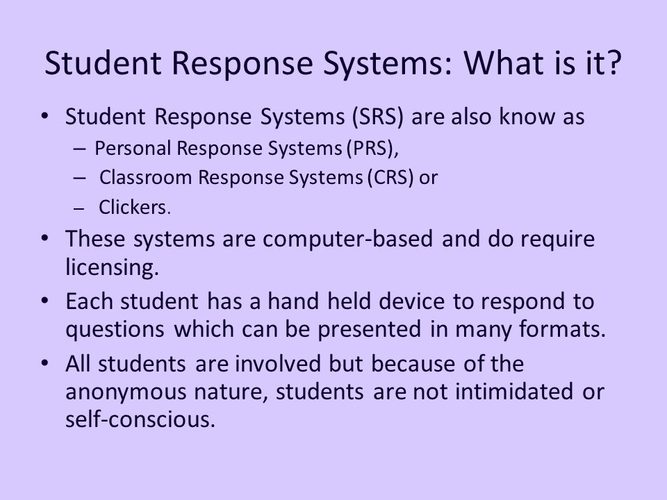 Student Response Systems: What is it.