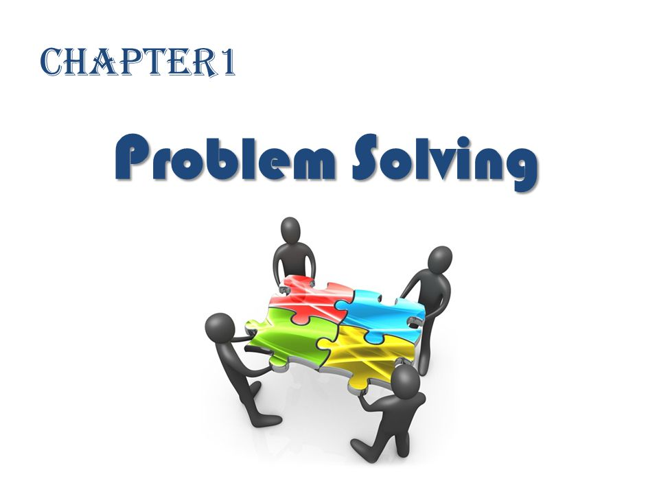 Chapter1 P roblem S olving
