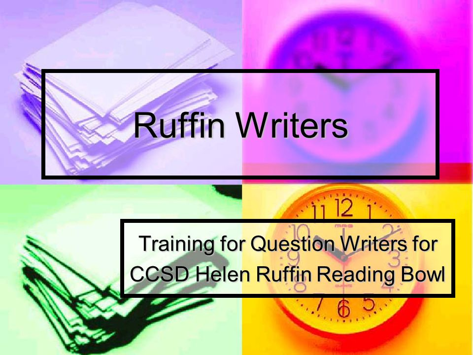 Ruffin Writers Training for Question Writers for CCSD Helen Ruffin Reading Bowl