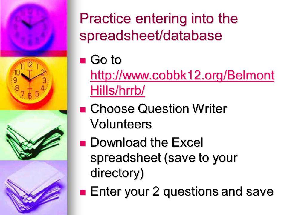 Practice entering into the spreadsheet/database Go to http://www.cobbk12.org/Belmont Hills/hrrb/ Go to http://www.cobbk12.org/Belmont Hills/hrrb/ http