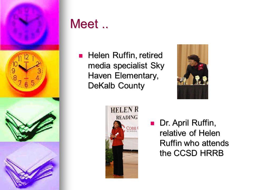 Meet.. Helen Ruffin, retired media specialist Sky Haven Elementary, DeKalb County Helen Ruffin, retired media specialist Sky Haven Elementary, DeKalb