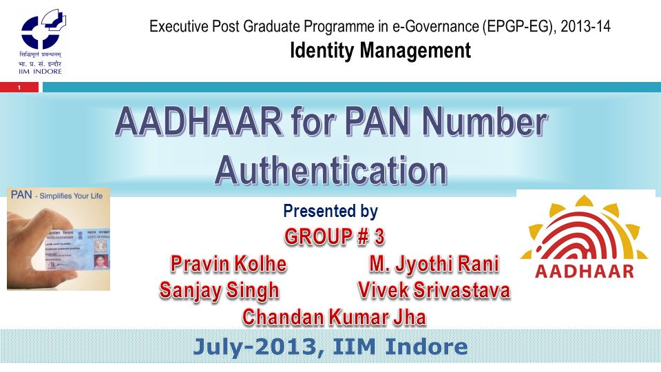 2  The Unique Identification (AADHAAR) is a 12 digit Number, which identifies a resident, will give individuals the means to clearly establish their identity to public and private agencies across the country.