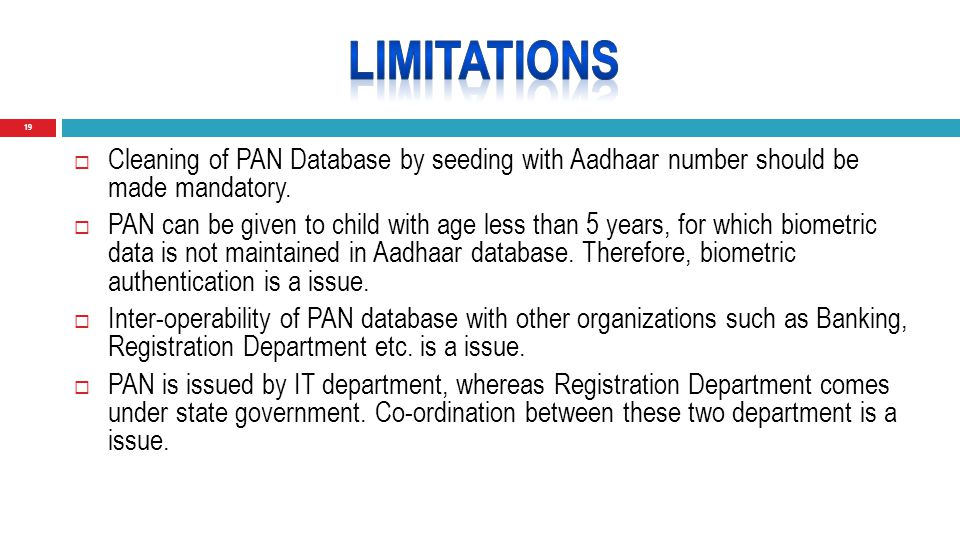 19  Cleaning of PAN Database by seeding with Aadhaar number should be made mandatory.