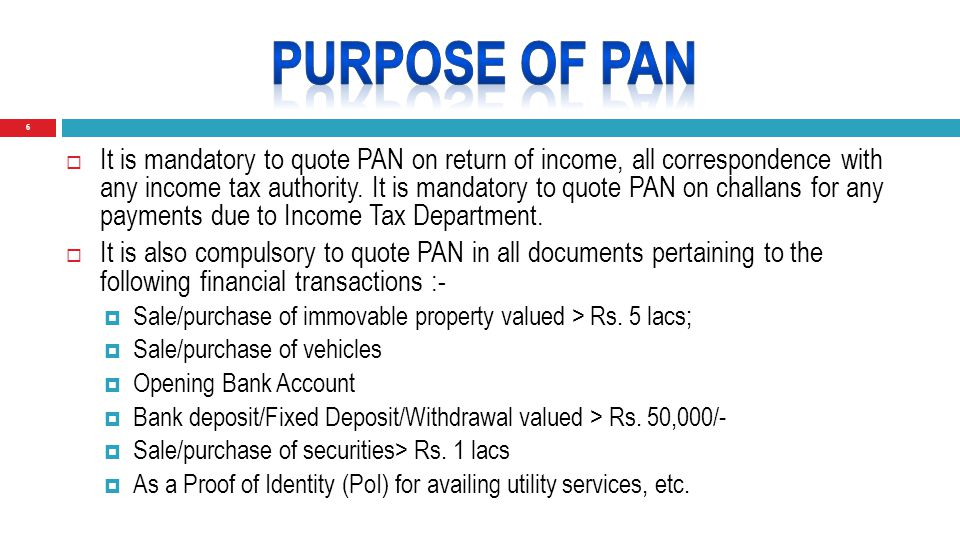 6  It is mandatory to quote PAN on return of income, all correspondence with any income tax authority.