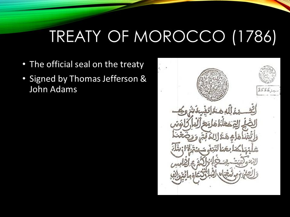 TREATY OF MOROCCO (1786) The official seal on the treaty Signed by Thomas Jefferson & John Adams