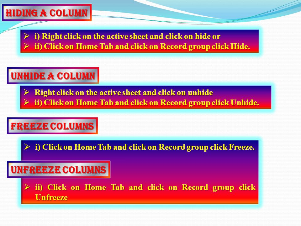 Unhide a column RRRRight click on the active sheet and click on unhide iiiii) Click on Home Tab and click on Record group click Unhide.