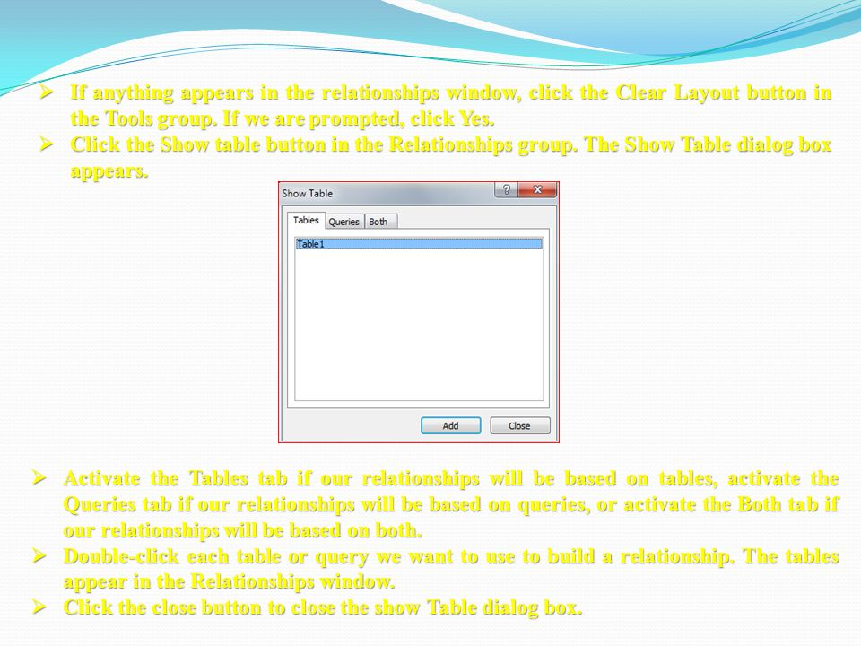 IIIIf anything appears in the relationships window, click the Clear Layout button in the Tools group.