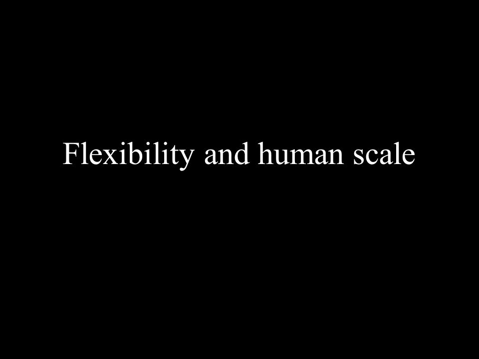 Blank page Flexibility and human scale