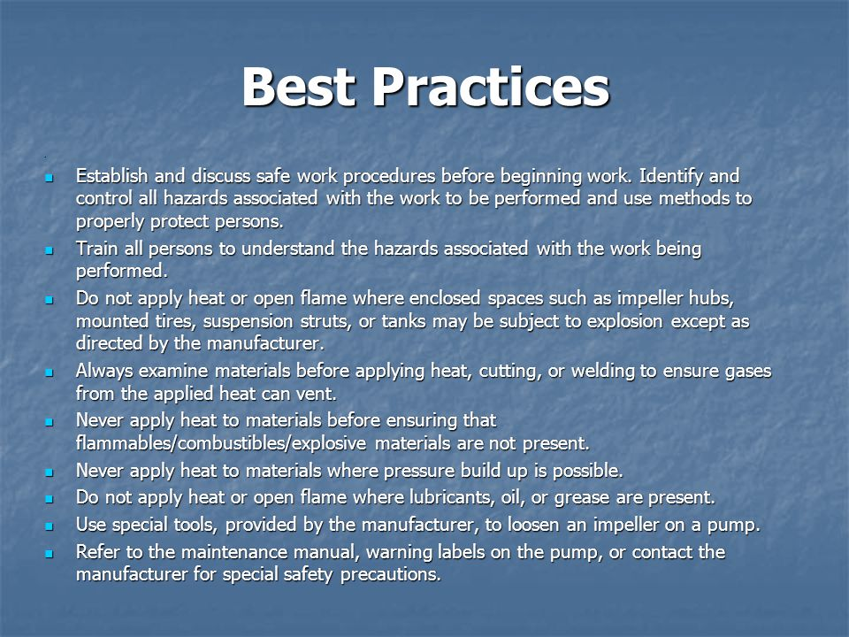 Best Practices Establish and discuss safe work procedures before beginning work. Identify and control all hazards associated with the work to be perfo