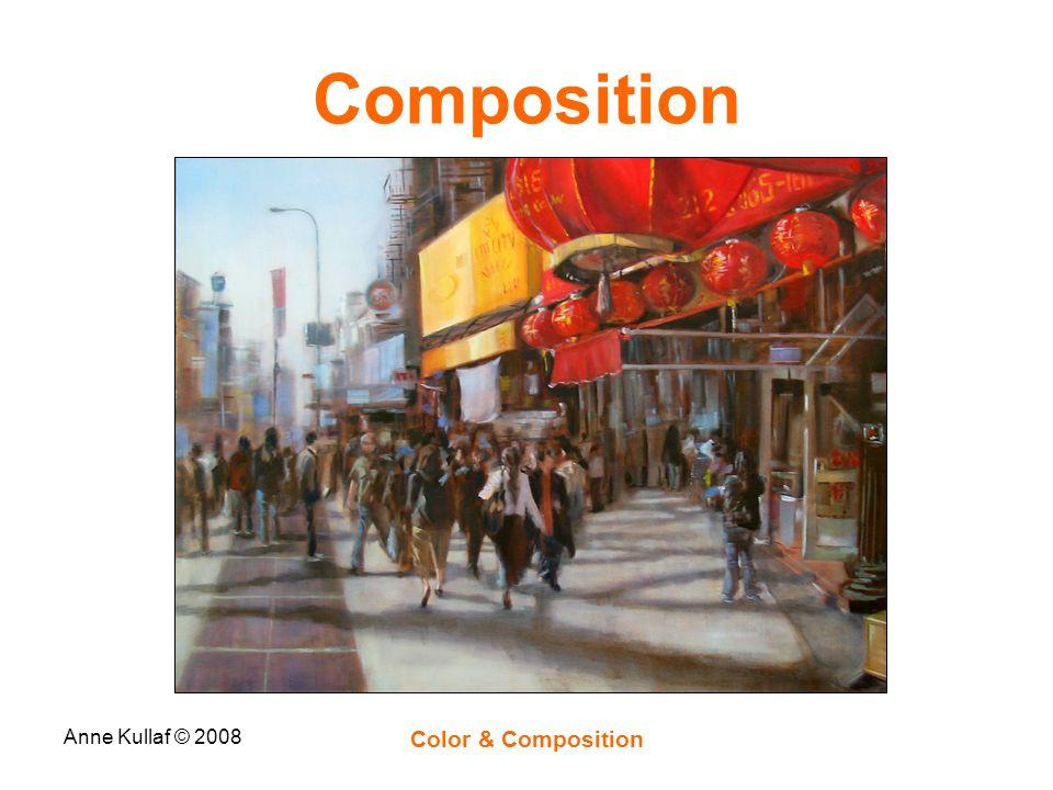 Anne Kullaf © 2008 Color & Composition Composition