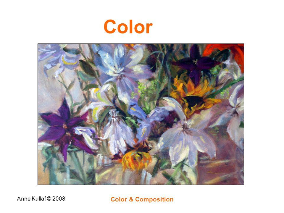 Anne Kullaf © 2008 Color & Composition Color