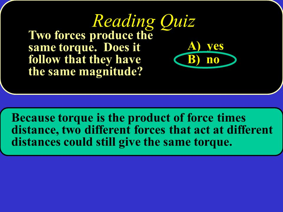 Conceptual Quiz A) case (a) B) case (b) C) no difference D) it depends on the rotational inertia of the dumbbell A force is applied to a dumbbell for a certain period of time, first as in (a) and then as in (b).