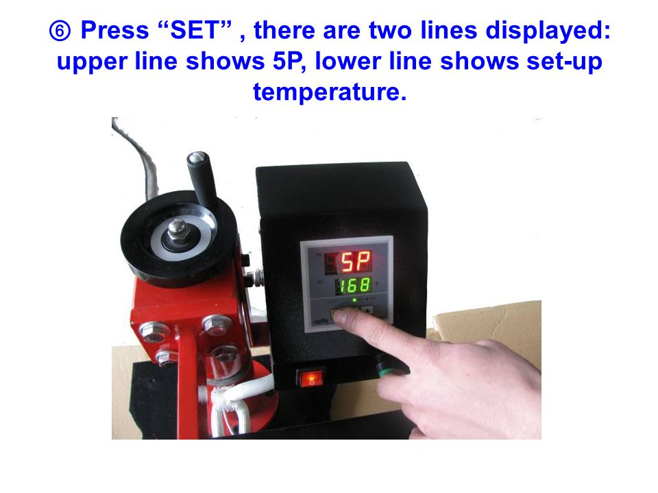 "⑥ Press ""SET"", there are two lines displayed: upper line shows 5P, lower line shows set-up temperature."