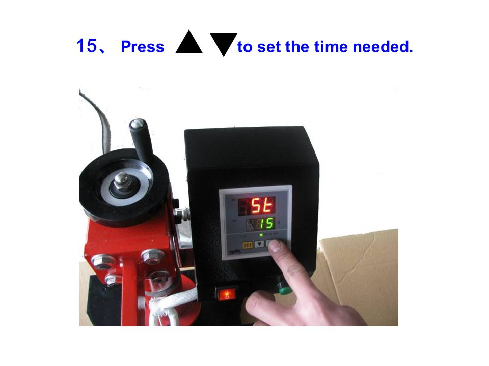 15 、 Press to set the time needed.