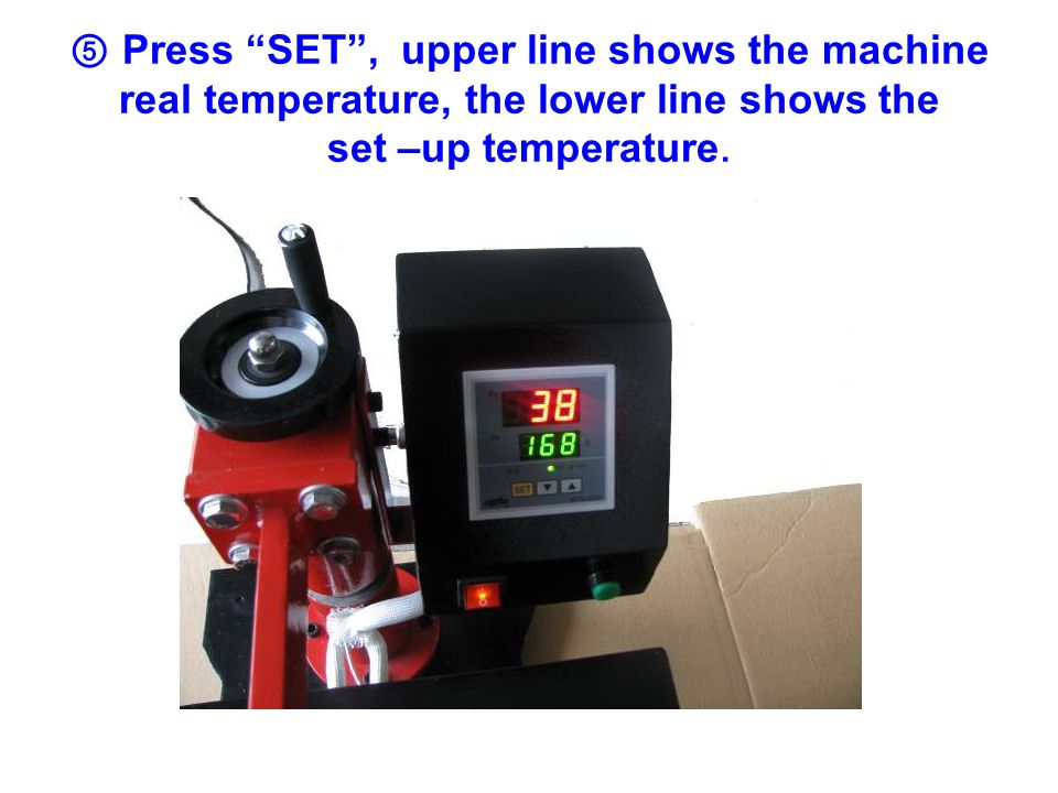 ⑥ Press SET , there are two lines displayed: upper line shows 5P, lower line shows set-up temperature.