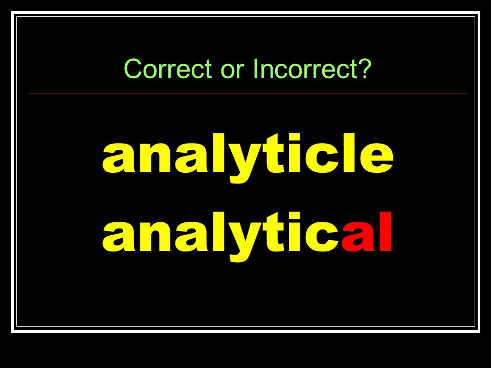 Correct or Incorrect analyticle analytical