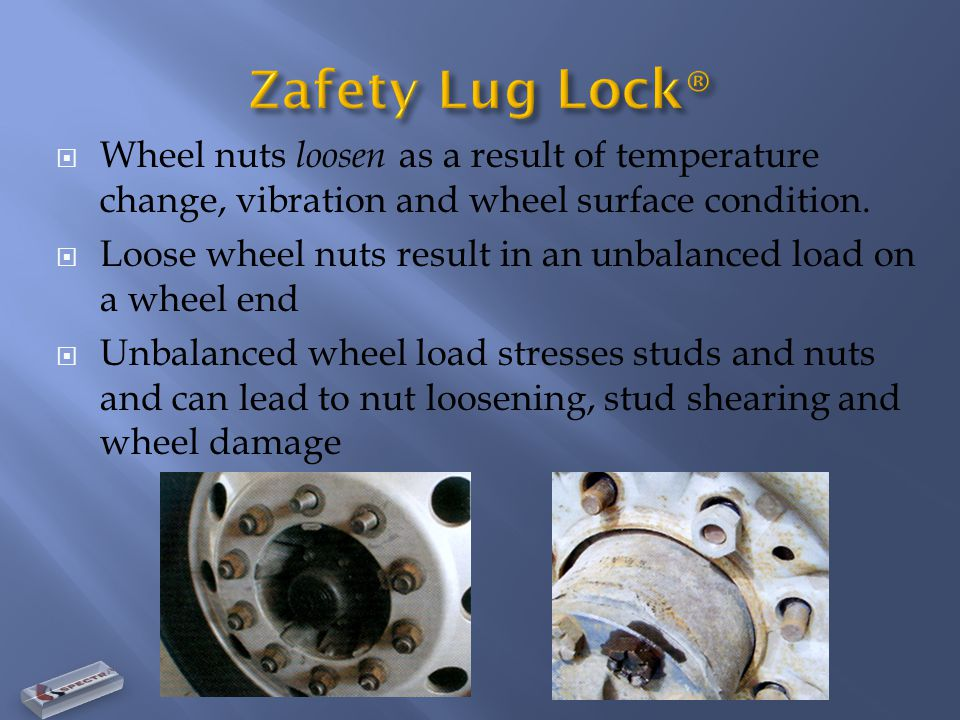  Wheel nuts loosen as a result of temperature change, vibration and wheel surface condition.