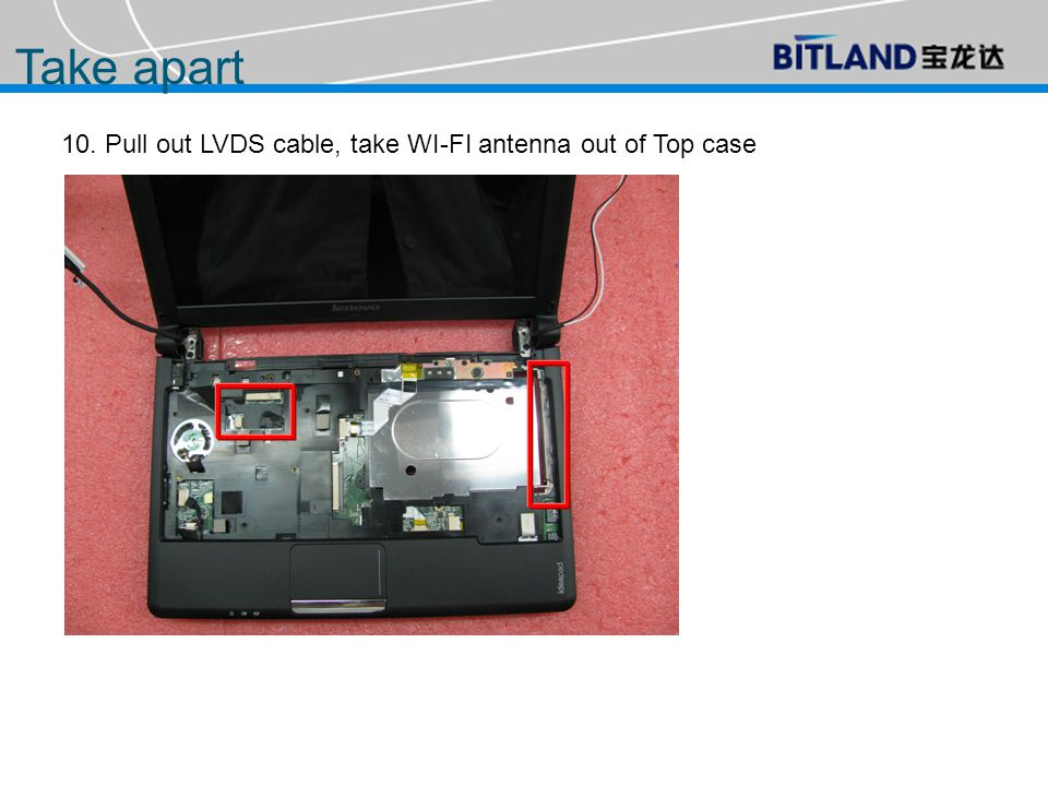 10. Pull out LVDS cable, take WI-FI antenna out of Top case Take apart