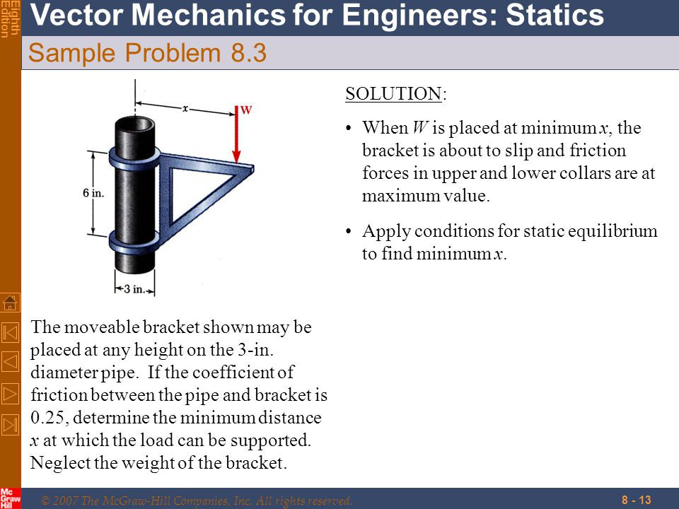 © 2007 The McGraw-Hill Companies, Inc. All rights reserved. Vector Mechanics for Engineers: Statics EighthEdition 8 - 13 Sample Problem 8.3 The moveab