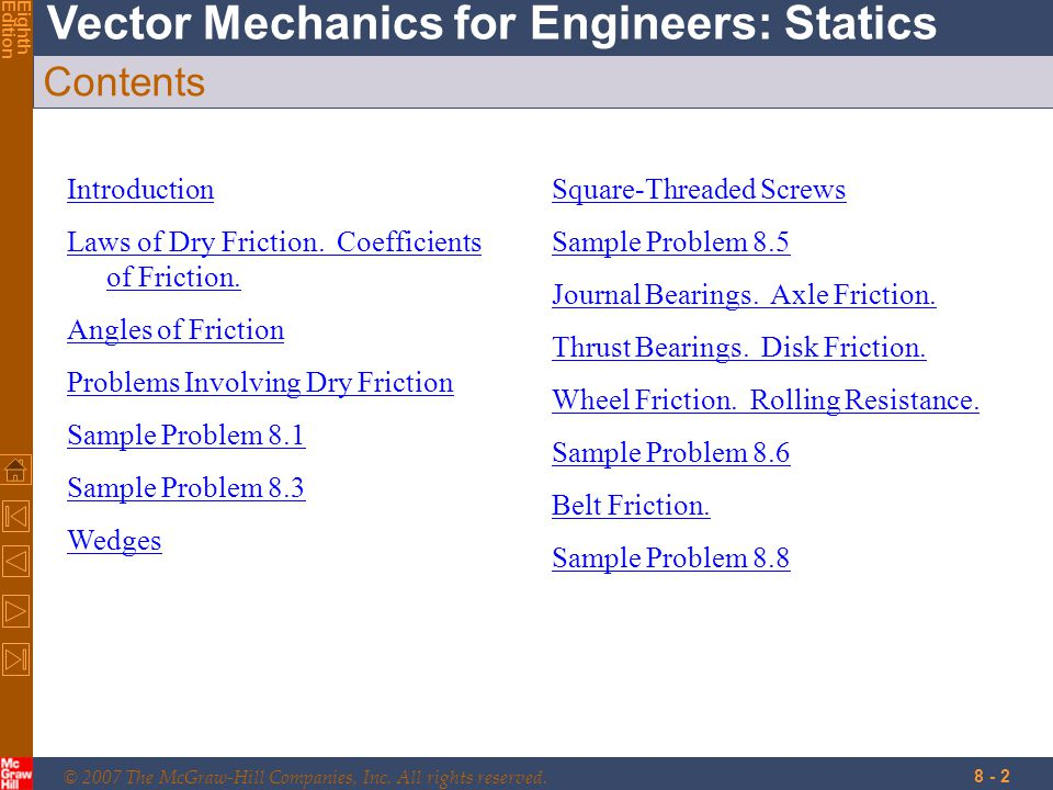 © 2007 The McGraw-Hill Companies, Inc. All rights reserved. Vector Mechanics for Engineers: Statics EighthEdition 8 - 2 Contents Introduction Laws of