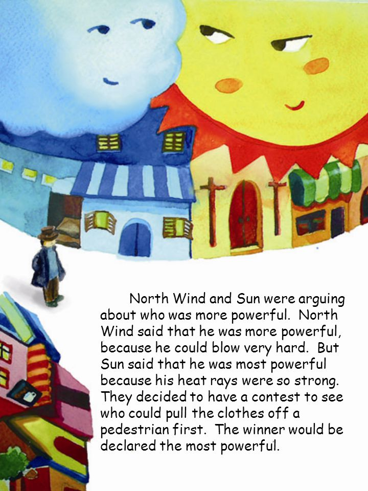 North Wind and Sun were arguing about who was more powerful.