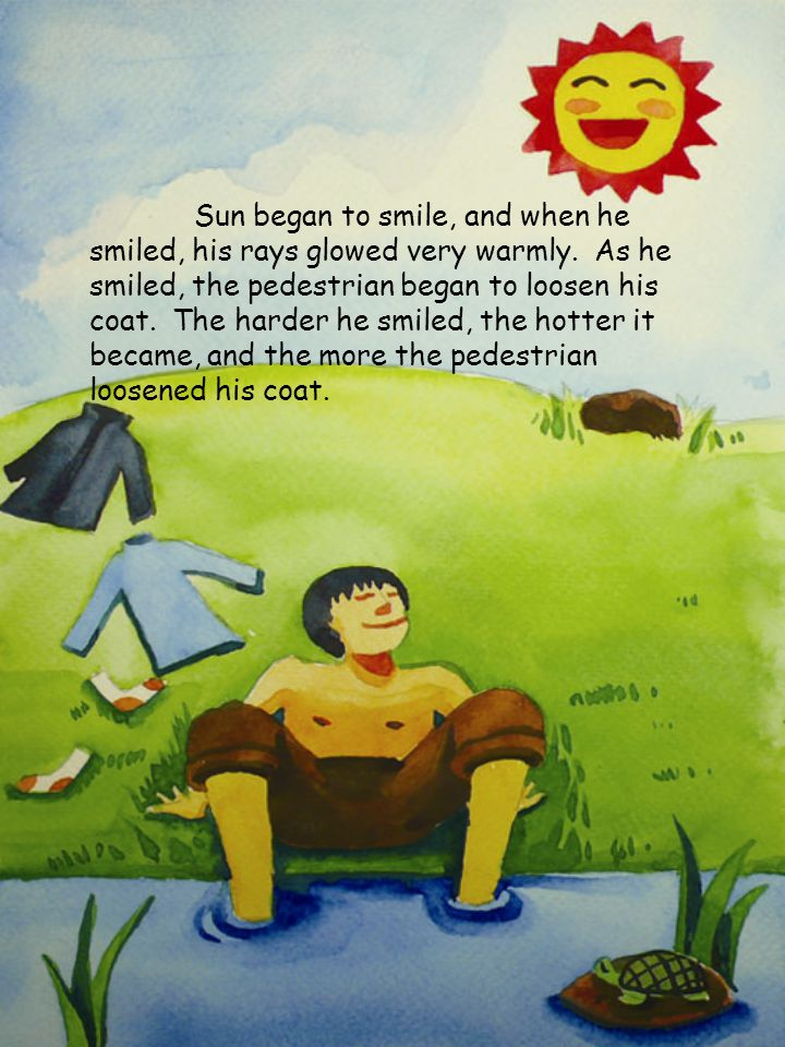 Sun began to smile, and when he smiled, his rays glowed very warmly.