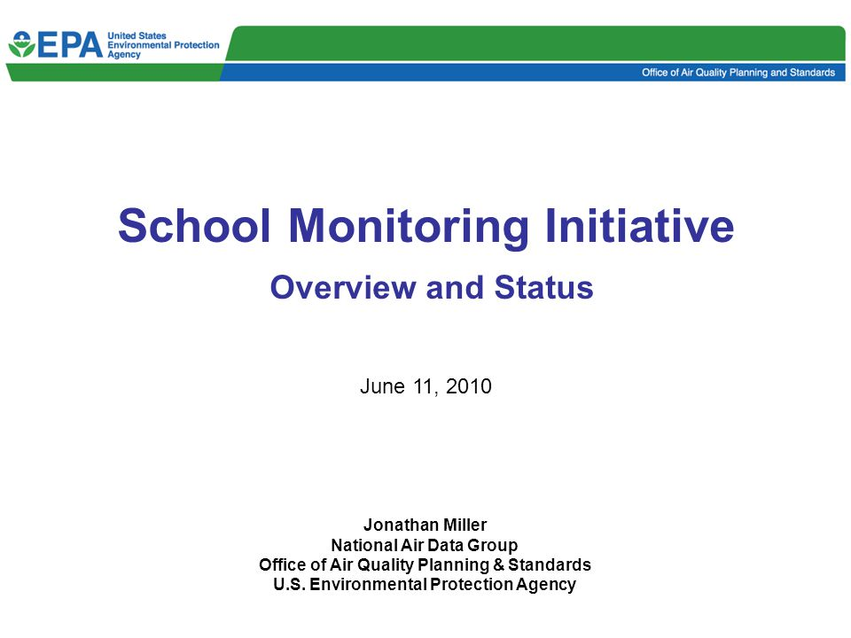 2 Overview and Project Description Monitoring initiative announced March 2009 –Initially 62 schools in 22 states –Now 63 schools plus two tribal schools Conducting screening analysis to look at how long-term exposure to toxics in outdoor air around selected schools might affect the health of school children, staff and the community.