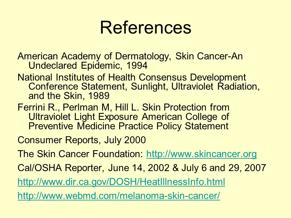 In Conclusion: Heat Related Illnesses are Preventable Recognize early warning signs and take proactive action Skin Cancer Is Preventable Take Care of Your Skin by Using Good Skin Care Methods and Products EVERYDAY