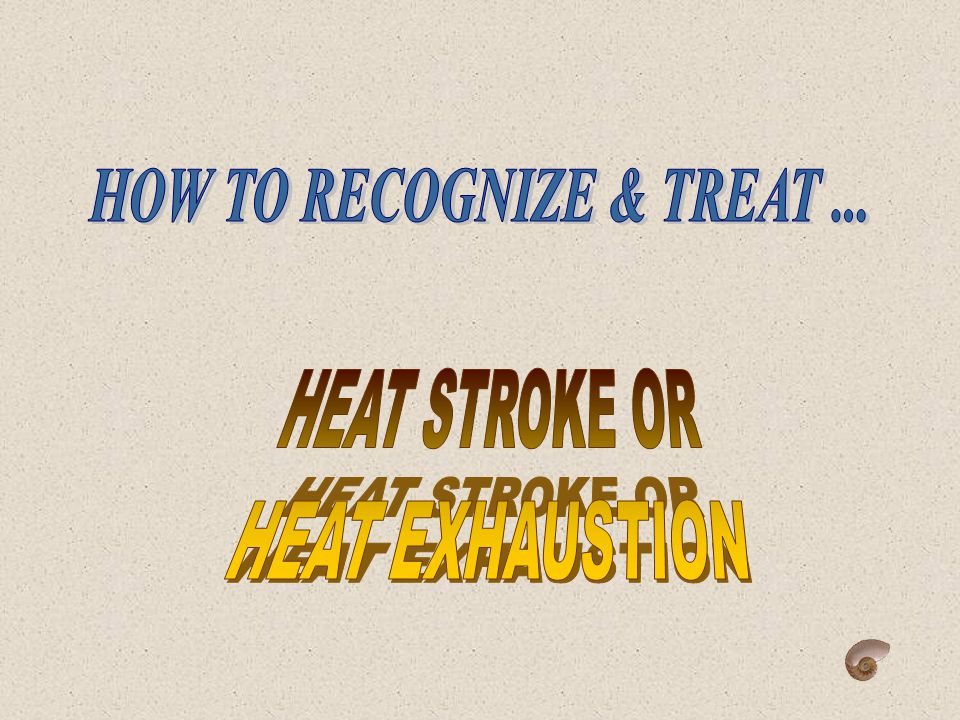 u Every year people pass out and some even die during exercise from heat stroke.