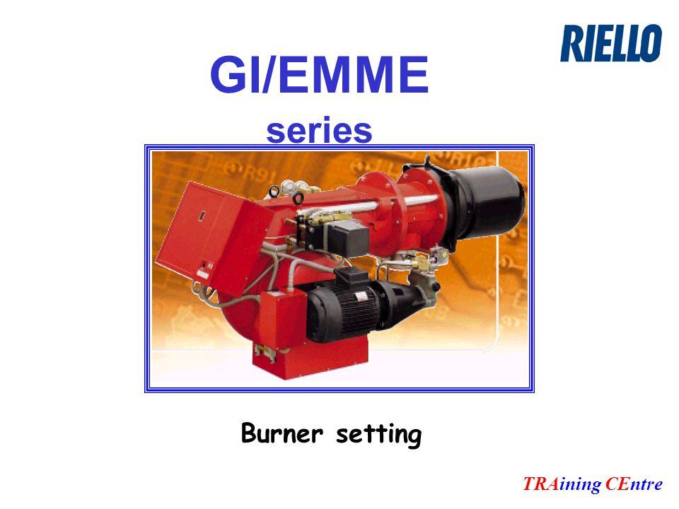 GI/EMME series TRAining CEntre Burner setting
