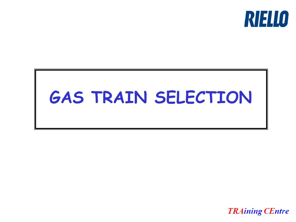 GAS TRAIN SELECTION TRAining CEntre
