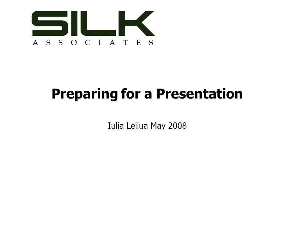Preparing for a Presentation Iulia Leilua May 2008