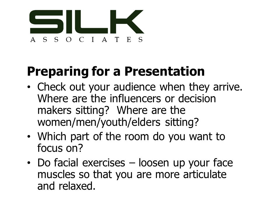Preparing for a Presentation Check out your audience when they arrive.