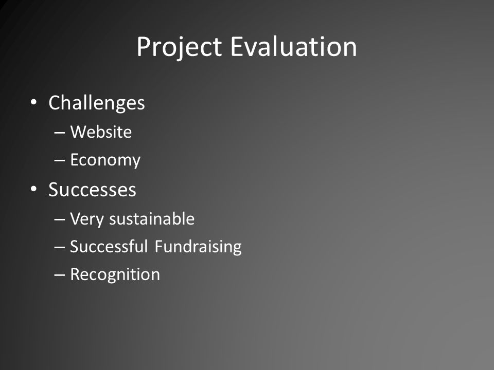 Project Evaluation Challenges – Website – Economy Successes – Very sustainable – Successful Fundraising – Recognition