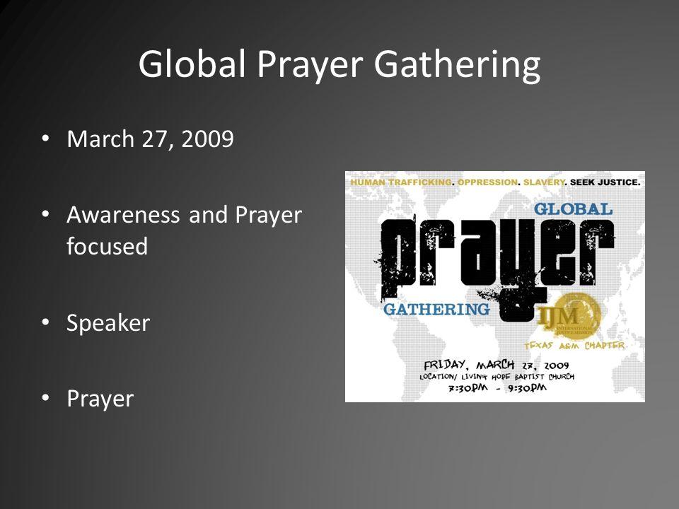 Global Prayer Gathering March 27, 2009 Awareness and Prayer focused Speaker Prayer