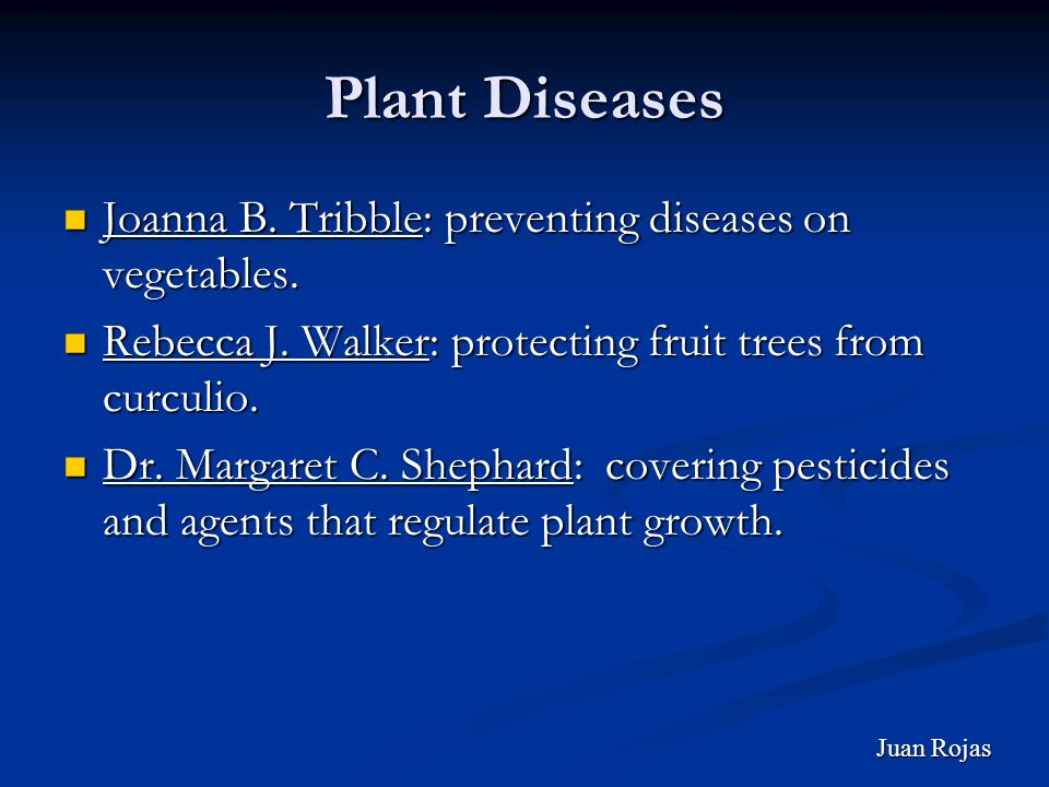 Plant Diseases Joanna B. Tribble: preventing diseases on vegetables.