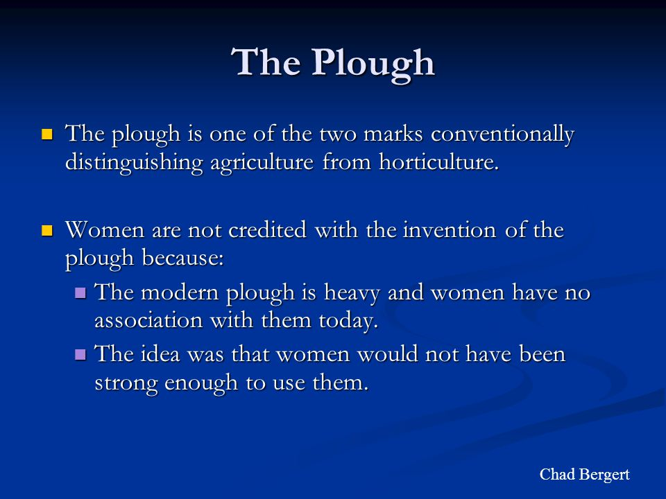 The Plough The plough is one of the two marks conventionally distinguishing agriculture from horticulture.
