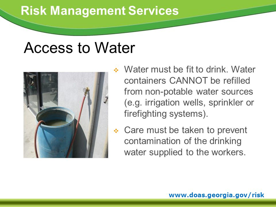 www.doas.georgia.gov/risk Risk Management Services  Water must be fit to drink.