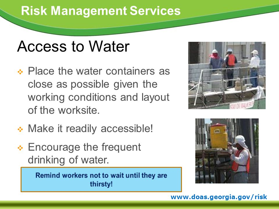 www.doas.georgia.gov/risk Risk Management Services  Place the water containers as close as possible given the working conditions and layout of the worksite.