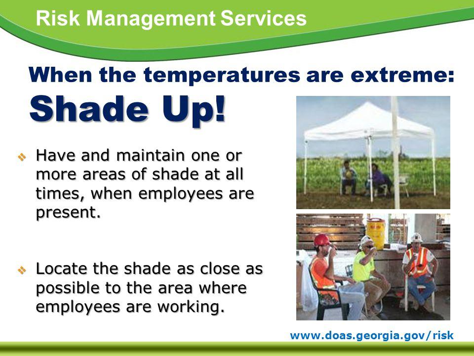 www.doas.georgia.gov/risk Risk Management Services Shade Up.