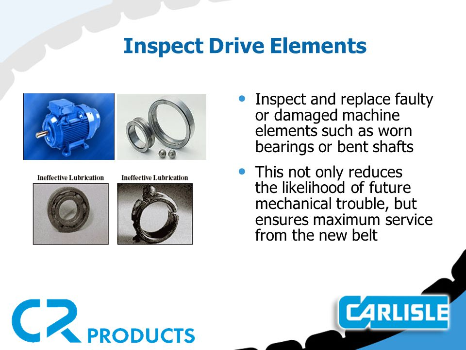 Clean Drive Elements Sprockets should be carefully cleaned of any rust and foreign material.