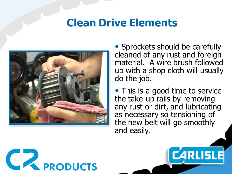 Inspect Sprockets Sprocket condition and alignment are vital to belt life and performance.