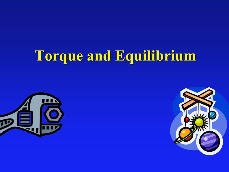 Torque l Rotational effect of force.