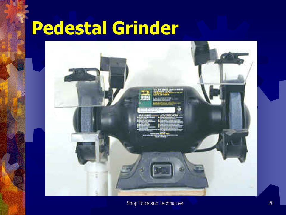 Shop Tools and Techniques20 Pedestal Grinder