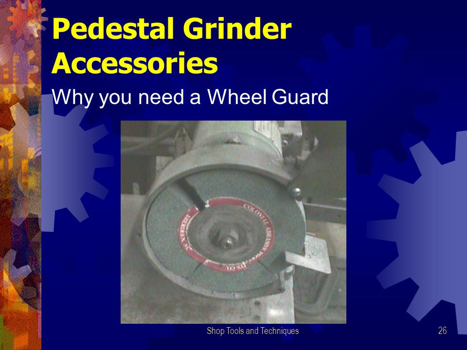 Shop Tools and Techniques26 Pedestal Grinder Accessories Why you need a Wheel Guard