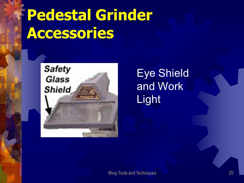 Shop Tools and Techniques29 Pedestal Grinder Accessories Eye Shield and Work Light