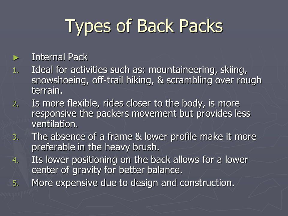 Types of Back Packs ► Internal Pack 1.