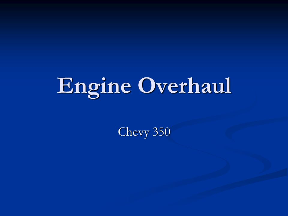 Engine Overhaul Chevy 350