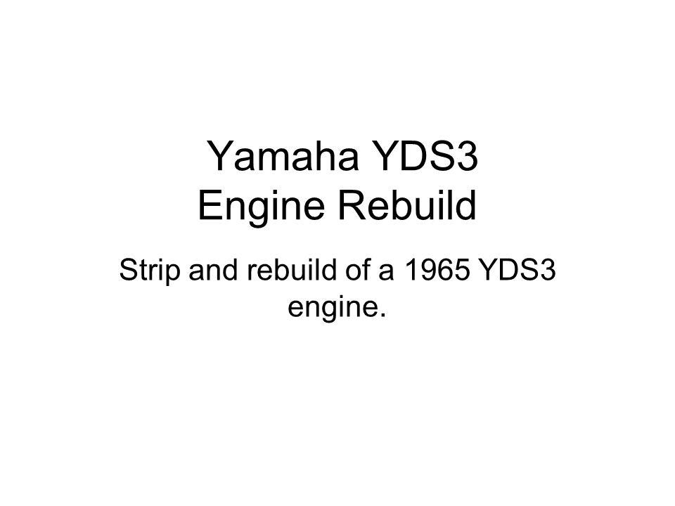 Yamaha YDS3 Engine Rebuild Strip and rebuild of a 1965 YDS3 engine.