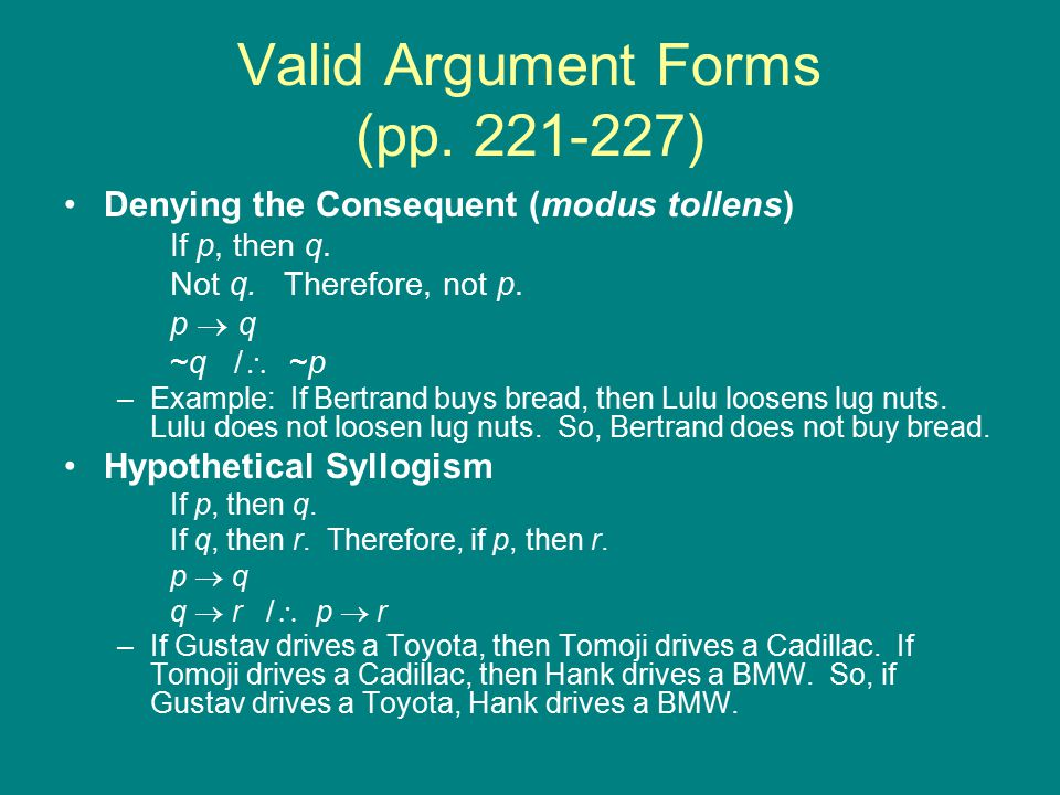 Valid Argument Forms (pp.221-227) Disjunctive Syllogism –This assumes an inclusive sense of 'or'.